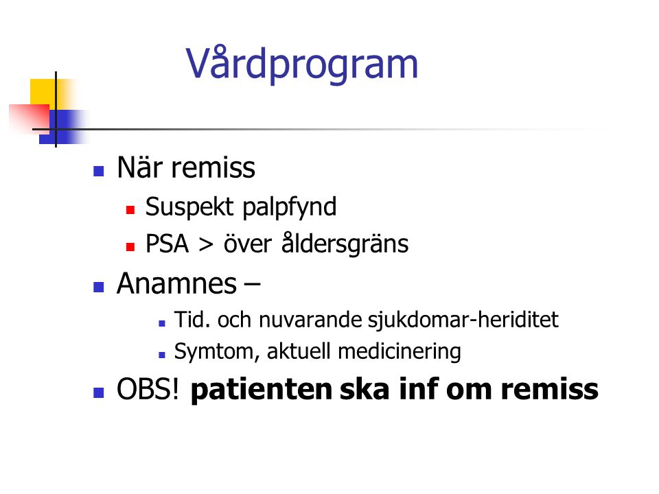 Vårdprogram När remiss Anamnes – OBS! patienten ska inf om remiss