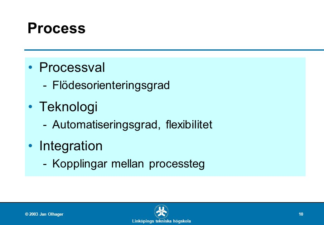 Process Processval Teknologi Integration Flödesorienteringsgrad