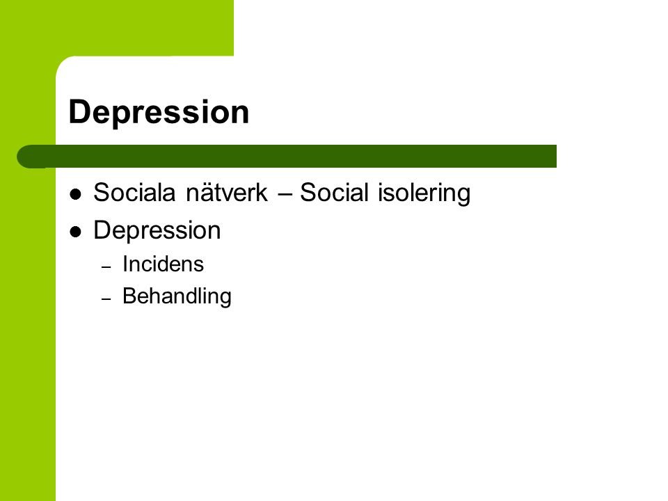 Depression Sociala nätverk – Social isolering Depression Incidens