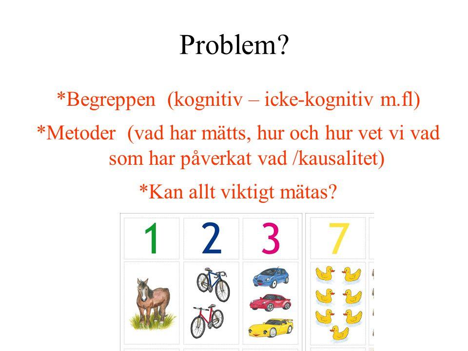 Problem *Begreppen (kognitiv – icke-kognitiv m.fl)