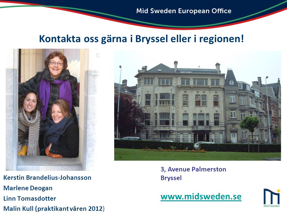 Kontakta oss gärna i Bryssel eller i regionen!