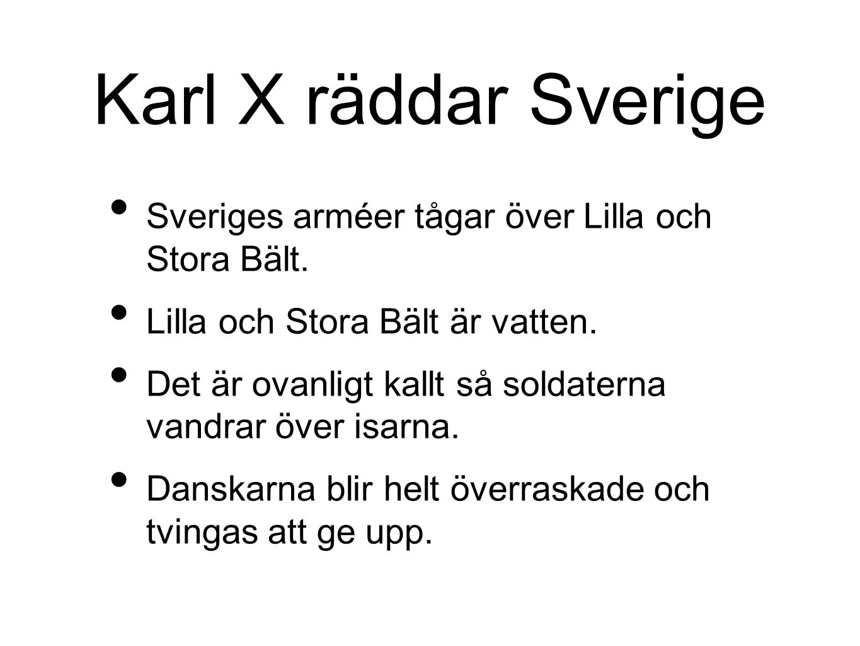 Karl X räddar Sverige Sveriges arméer tågar över Lilla och Stora Bält.