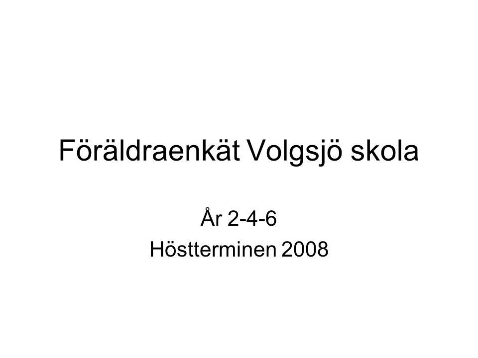 Föräldraenkät Volgsjö skola