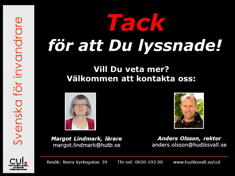 Välkommen att kontakta oss: Margot Lindmark, lärare