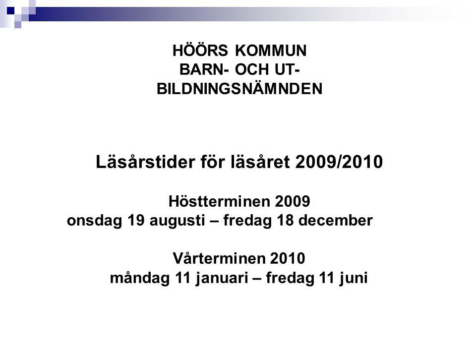 Läsårstider för läsåret 2009/2010 måndag 11 januari – fredag 11 juni