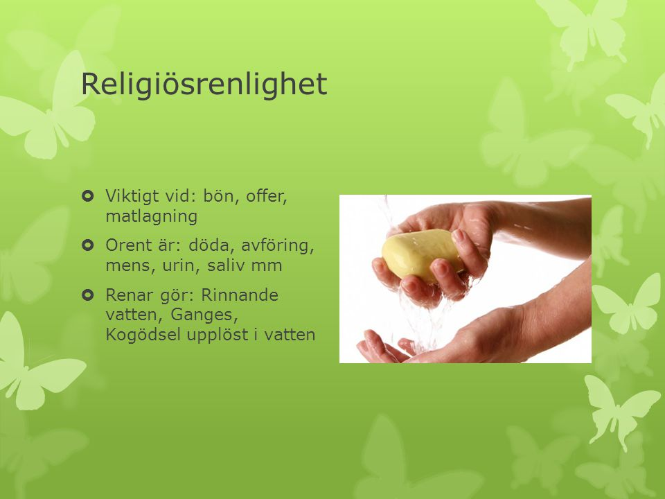 Religiösrenlighet Viktigt vid: bön, offer, matlagning
