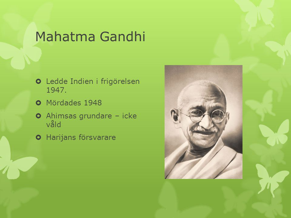 Mahatma Gandhi Ledde Indien i frigörelsen 1947. Mördades 1948