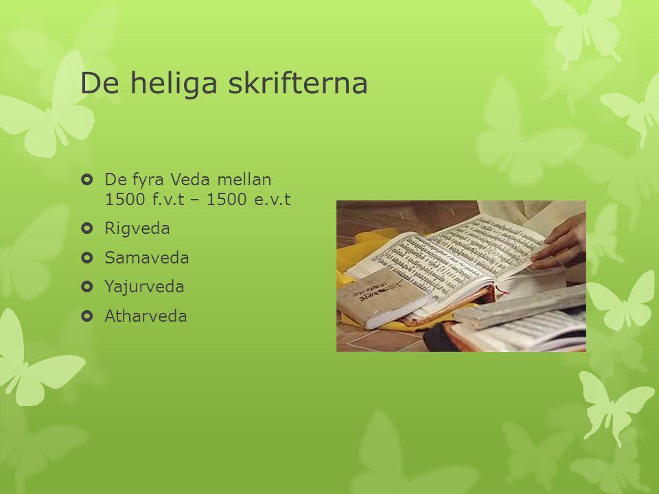 De heliga skrifterna De fyra Veda mellan 1500 f.v.t – 1500 e.v.t