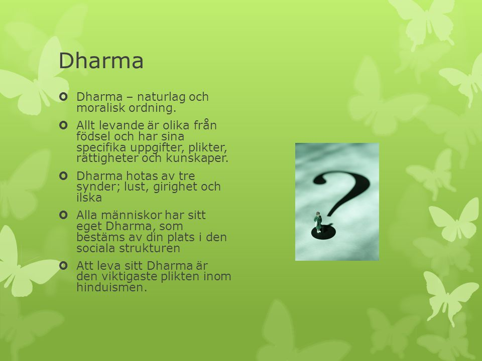 Dharma Dharma – naturlag och moralisk ordning.