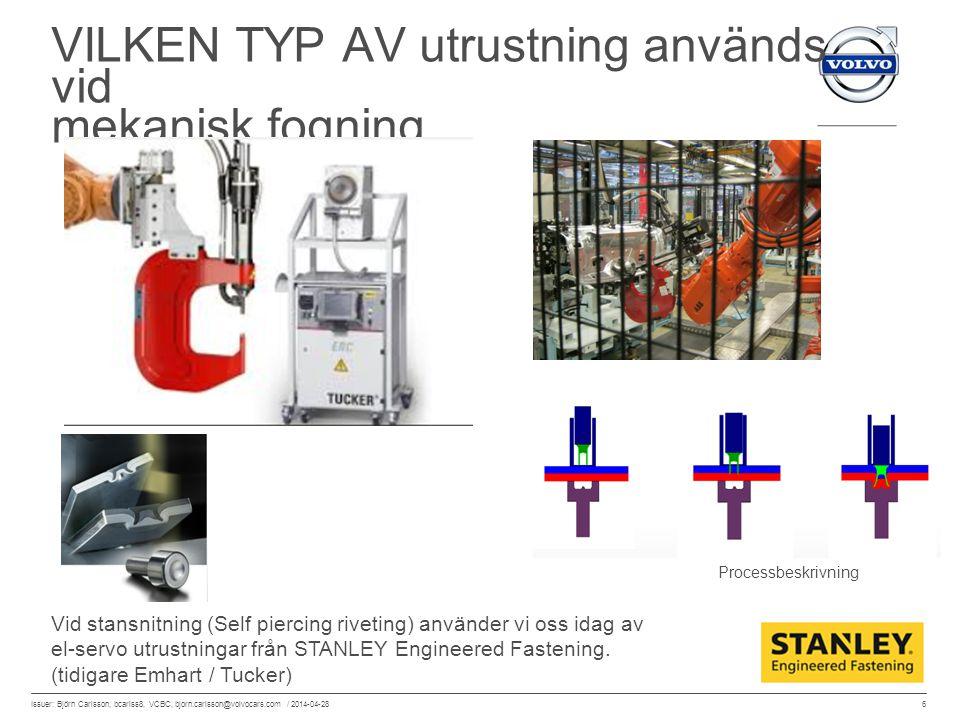 VILKEN TYP AV utrustning används vid mekanisk fogning