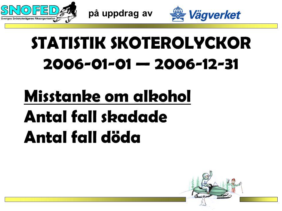 STATISTIK SKOTEROLYCKOR 2006-01-01 — 2006-12-31