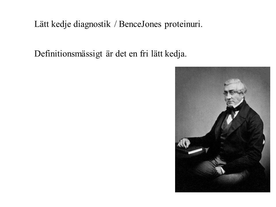 Lätt kedje diagnostik / BenceJones proteinuri.