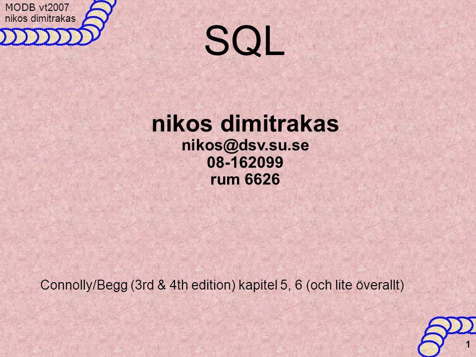 SQL nikos dimitrakas nikos@dsv.su.se 08-162099 rum 6626