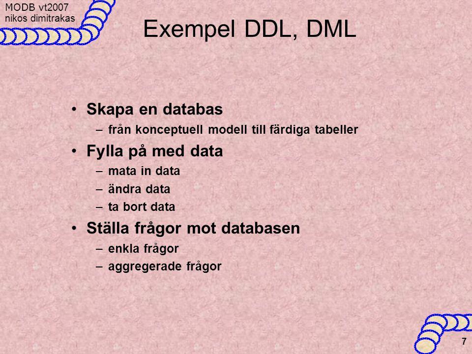 Exempel DDL, DML Skapa en databas Fylla på med data