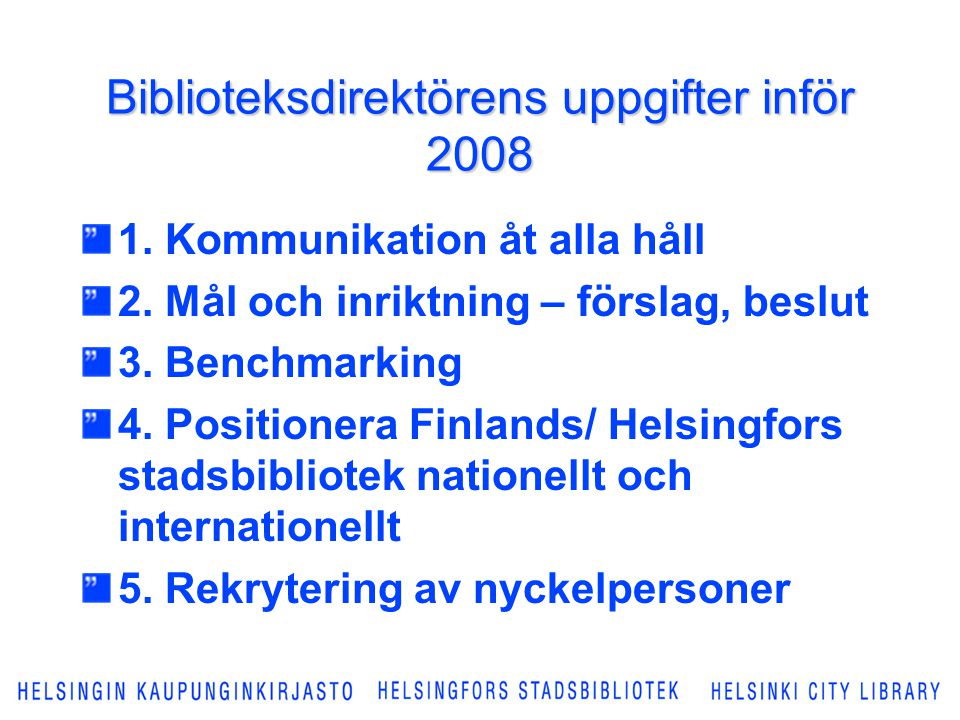 Biblioteksdirektörens uppgifter inför 2008