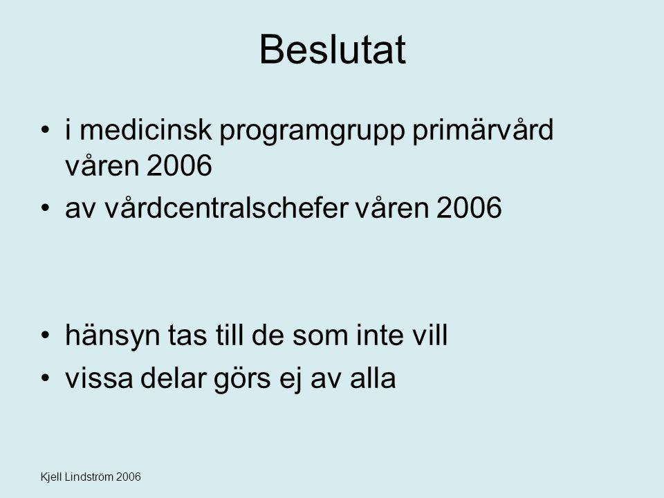 Beslutat i medicinsk programgrupp primärvård våren 2006