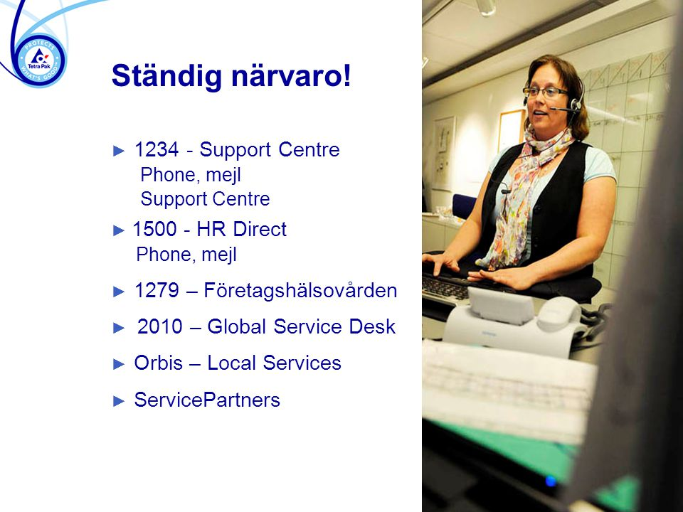 Ständig närvaro! 1234 - Support Centre 1500 - HR Direct