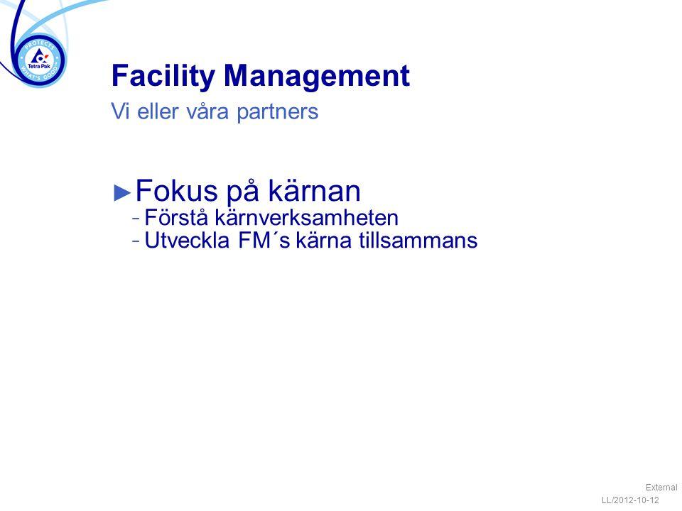 Facility Management Fokus på kärnan Vi eller våra partners