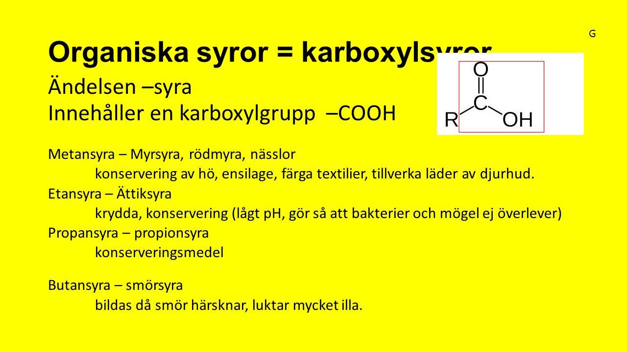 Organiska syror = karboxylsyror