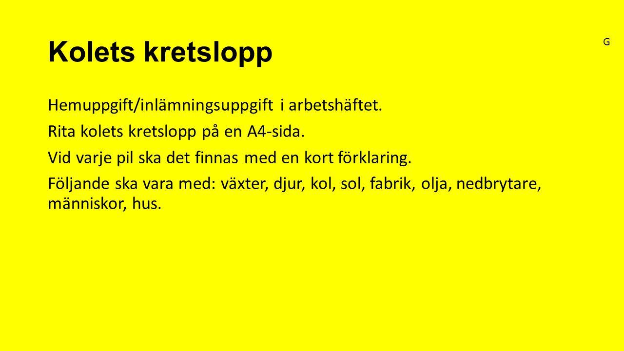 Kolets kretslopp Hemuppgift/inlämningsuppgift i arbetshäftet.