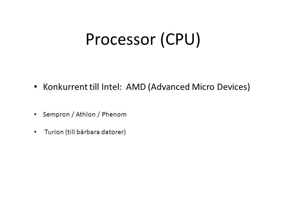 Processor (CPU) Konkurrent till Intel: AMD (Advanced Micro Devices)