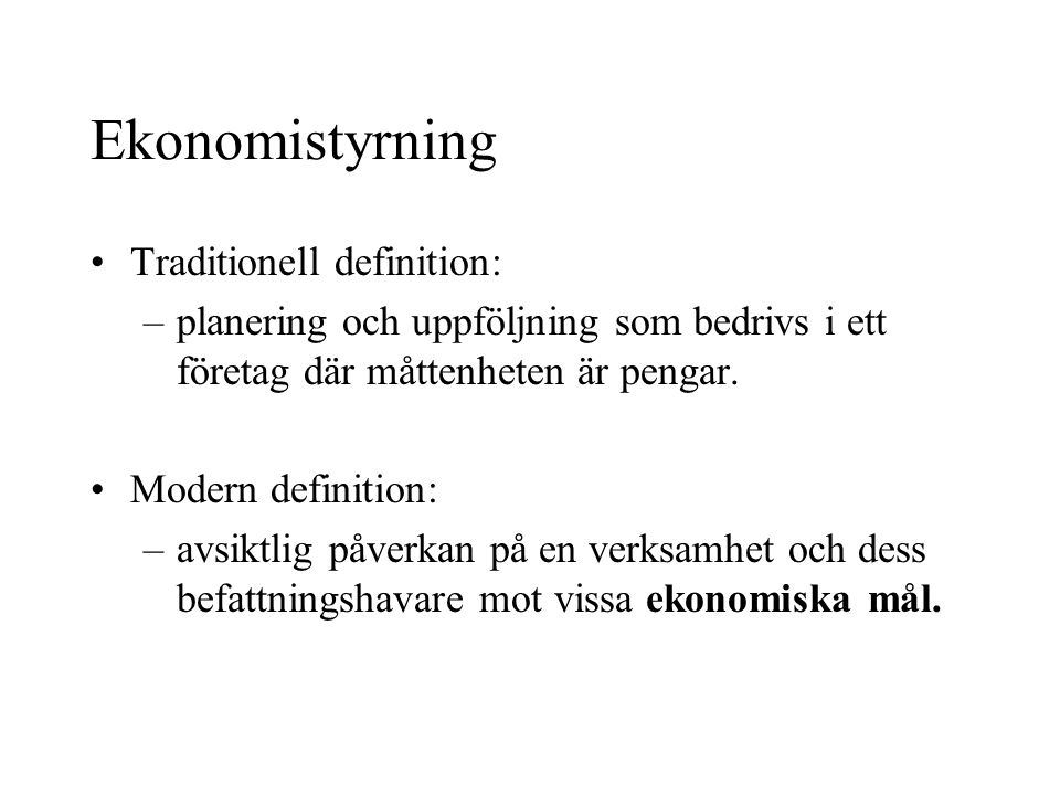 Ekonomistyrning Traditionell definition: