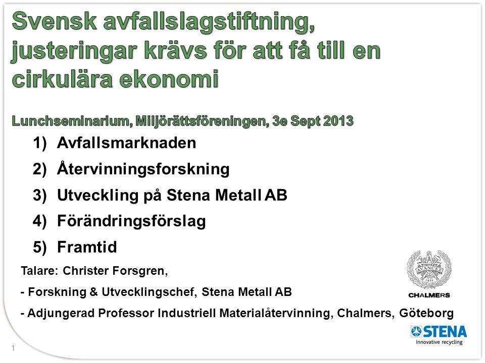 Svensk avfallslagstiftning, justeringar krävs för att få till en cirkulära ekonomi Lunchseminarium, Miljörättsföreningen, 3e Sept 2013