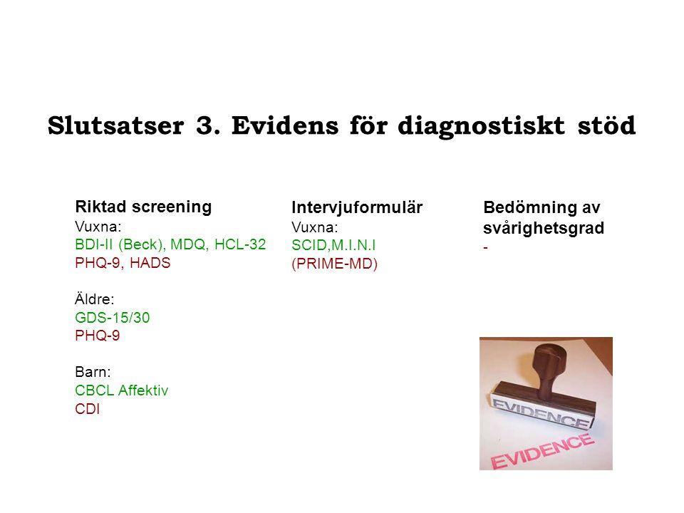 Slutsatser 3. Evidens för diagnostiskt stöd