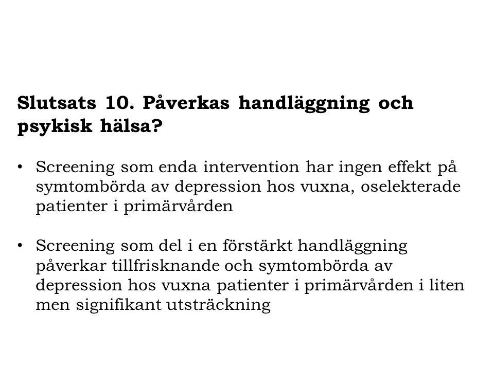 Slutsats 10. Påverkas handläggning och psykisk hälsa