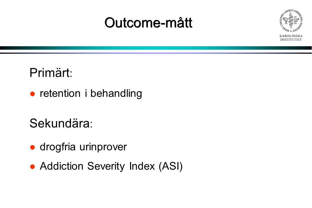 Outcome-mått Primärt: Sekundära: retention i behandling