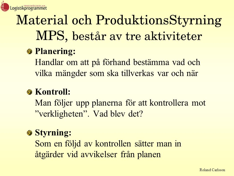 Material och ProduktionsStyrning MPS, består av tre aktiviteter