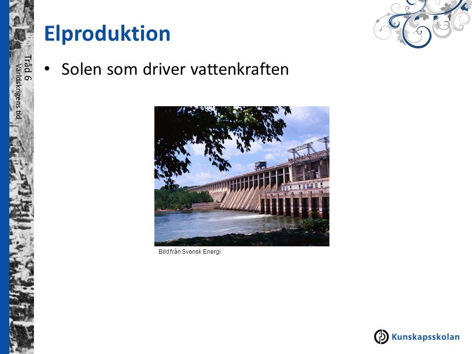 Elproduktion Solen som driver vattenkraften Atomnummer 6