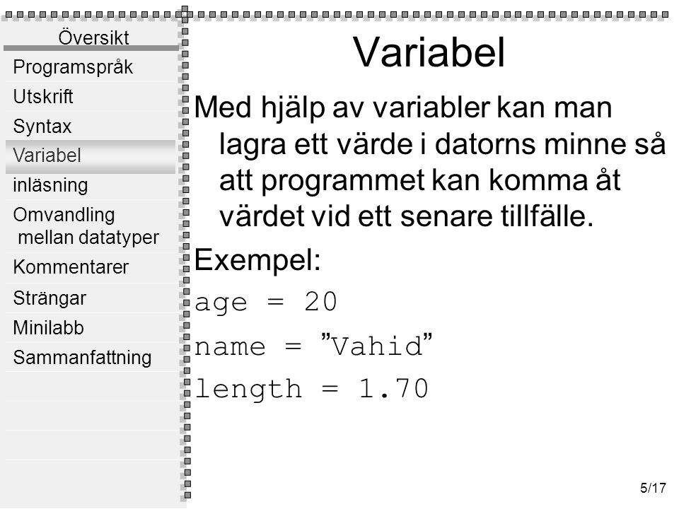 Variabelnamn Använd så korta och samtidigt så beskrivande variabelnamn som möjligt. Var konsekvent vid val av variabelnamn.