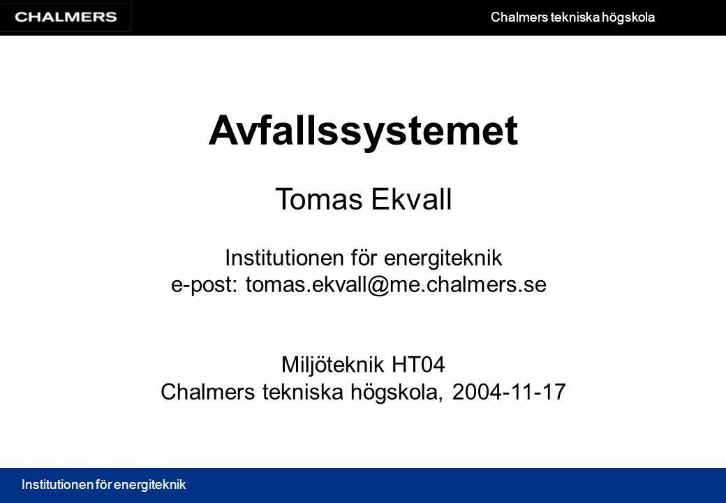 Avfallssystemet Tomas Ekvall Institutionen för energiteknik