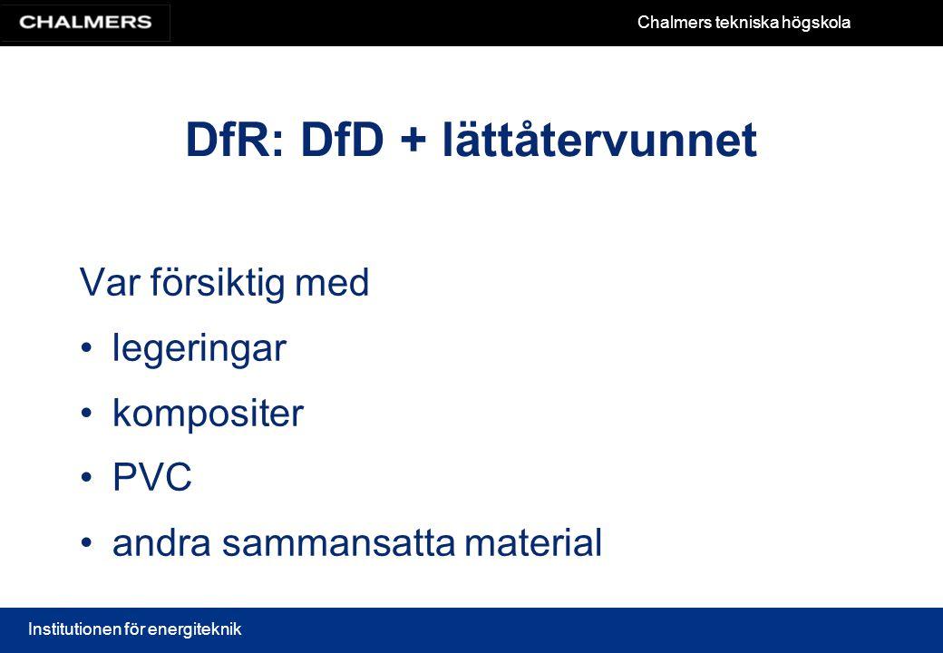DfR: DfD + lättåtervunnet