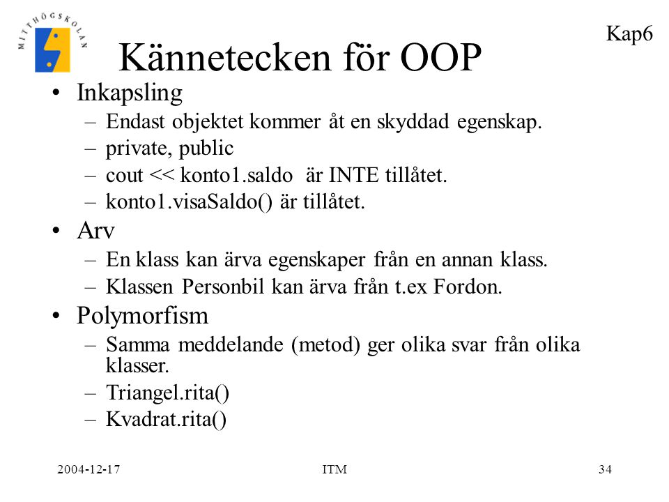 Kännetecken för OOP Inkapsling Arv Polymorfism Kap6
