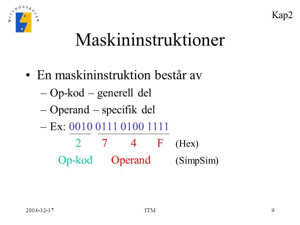Maskininstruktioner En maskininstruktion består av