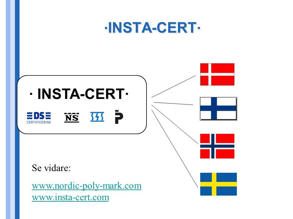 .INSTA-CERT. Se vidare: www.nordic-poly-mark.com www.insta-cert.com