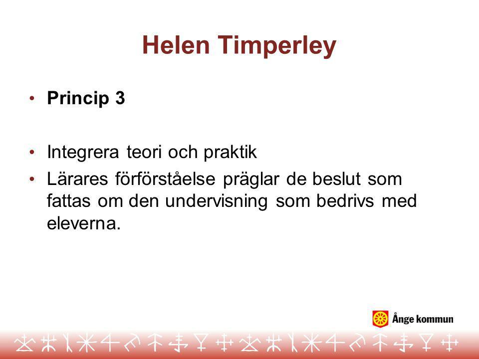 Helen Timperley Princip 3 Integrera teori och praktik