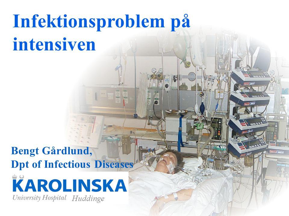 Infektionsproblem på intensiven Bengt Gårdlund,