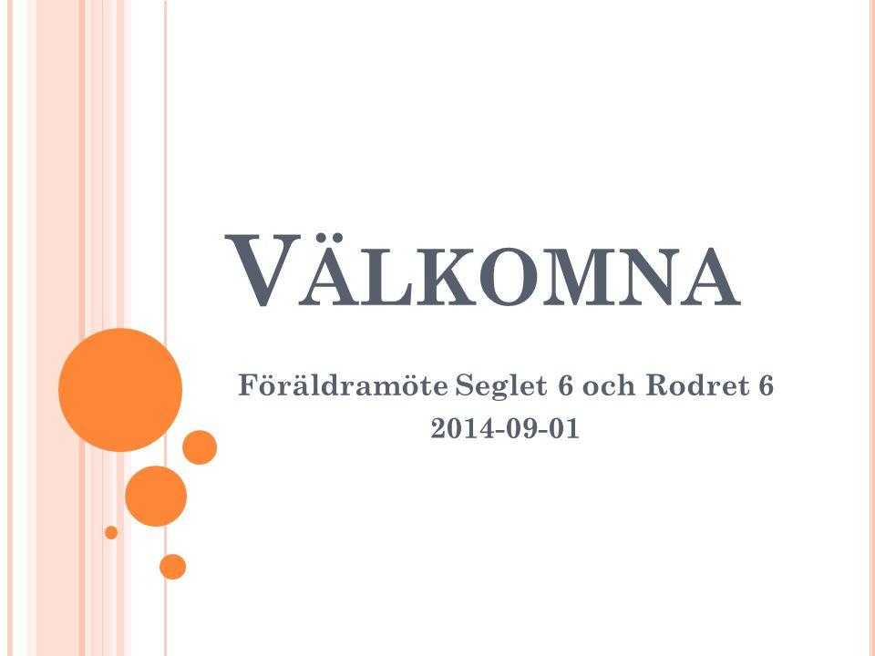 Föräldramöte Seglet 6 och Rodret 6 2014-09-01