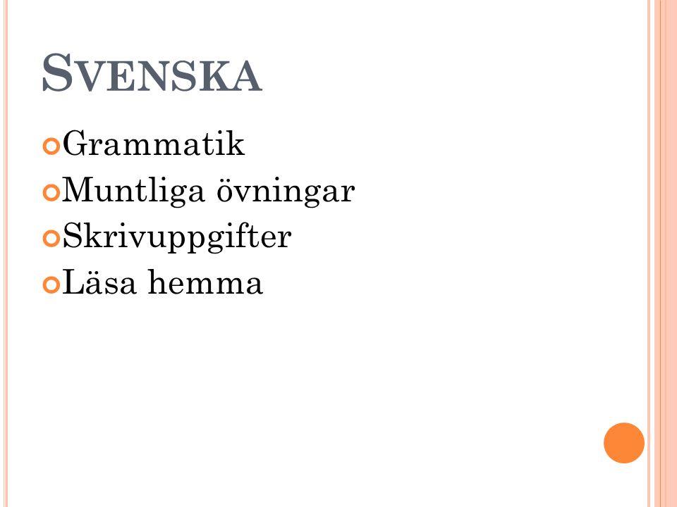 Svenska Grammatik Muntliga övningar Skrivuppgifter Läsa hemma