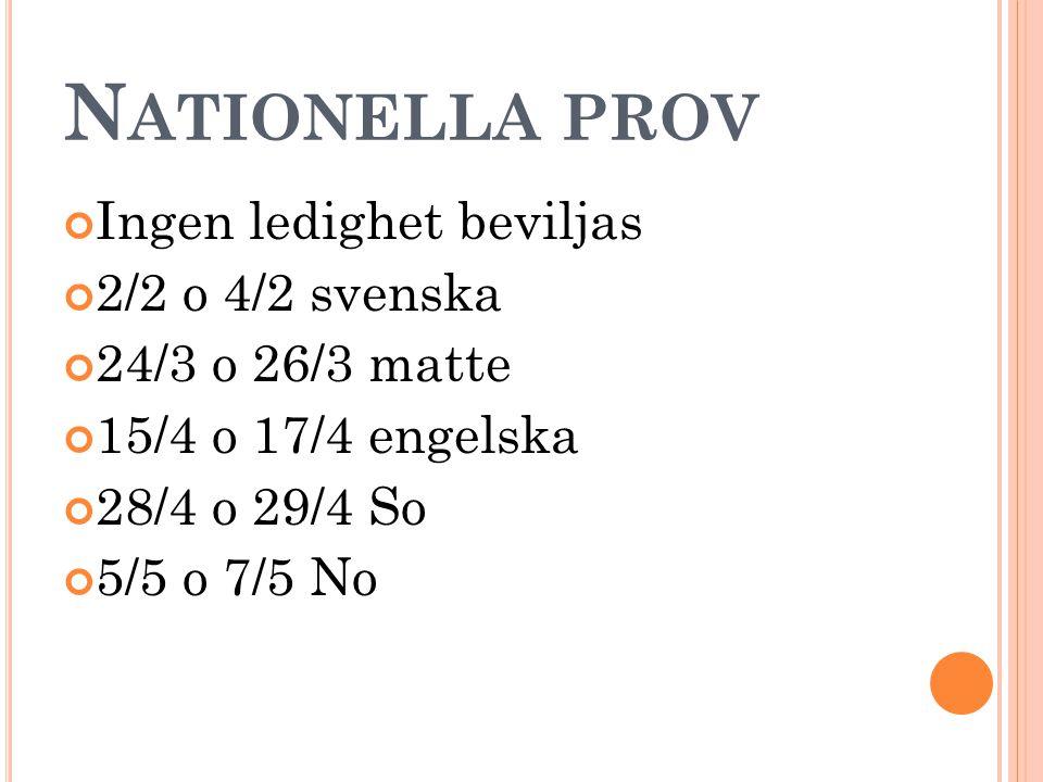 Nationella prov Ingen ledighet beviljas 2/2 o 4/2 svenska