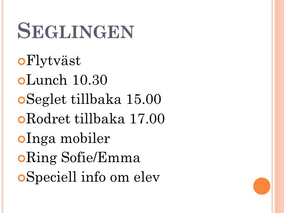 Seglingen Flytväst Lunch 10.30 Seglet tillbaka 15.00