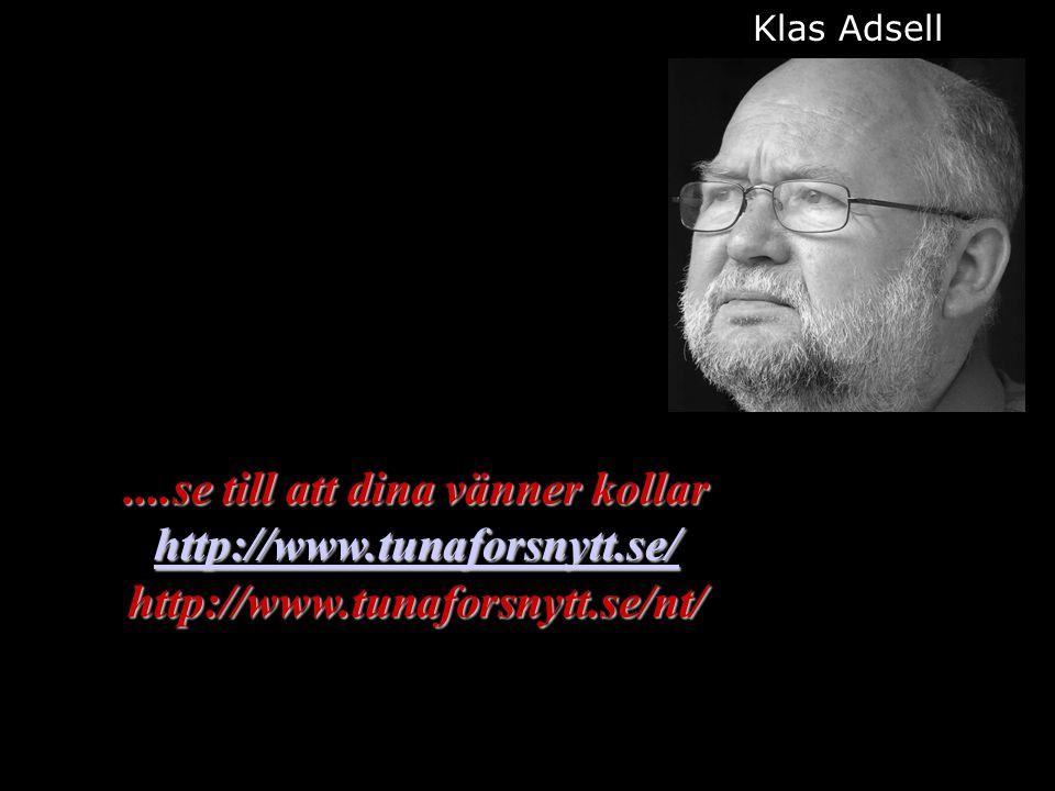 Klas Adsell ....se till att dina vänner kollar http://www.tunaforsnytt.se/ http://www.tunaforsnytt.se/nt/