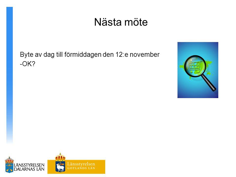 Nästa möte Byte av dag till förmiddagen den 12:e november -OK