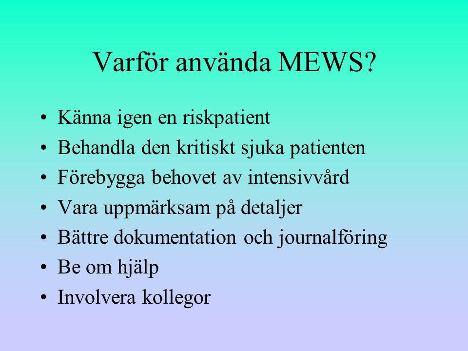 Varför använda MEWS Känna igen en riskpatient