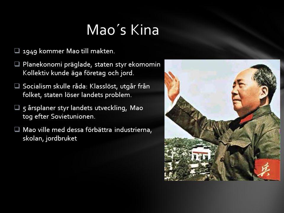 Mao´s Kina 1949 kommer Mao till makten.