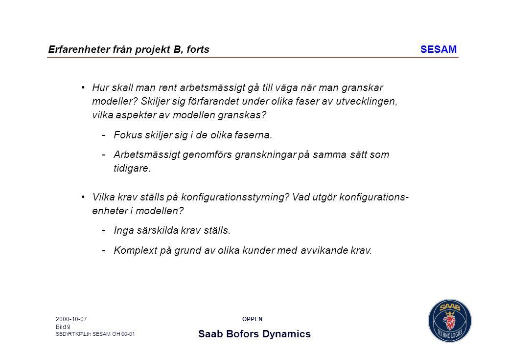 Erfarenheter från projekt B, forts SESAM