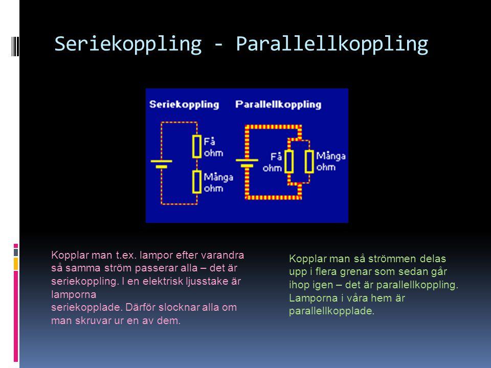 Seriekoppling - Parallellkoppling